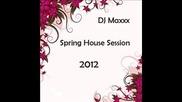 Dj Maxxx - Spring House Session 2012