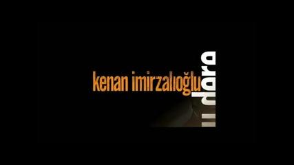 За всички почитатели на Kenan Imirzalioglu