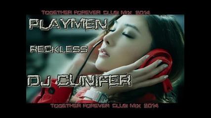 Playmen & Reckless-together Forever (dj Cunifer)