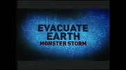 Евакуация Земя - Чудовищна буря