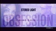 * Румънско * Stereo Light - Obsession ( Radio Version)