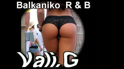 Vali G - Balkaniko R&b. Sexy Lady 2010..