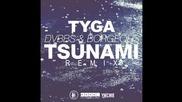 Ремикс !!! Tyga ft. Dvbbs and Borgeous - Tsunami (remix)