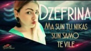 Dzefrina - Ma Sun Tu Nikas Sun Te Vile - Official