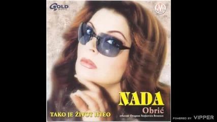 Nada Obric - Ne gledajte ovo lice - (Audio 2001)