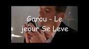 Garou - Le Jour Se Leve