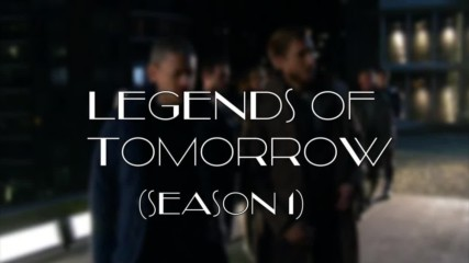Legends Of Tomorrow - We Own It