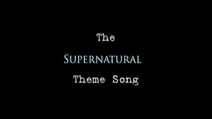 The Supernatural Theme Song