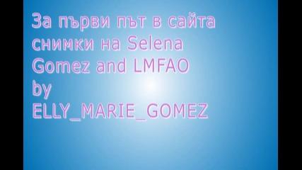 За първи път в сайта! Снимки на Selena and Lmfao...!