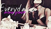 09. Everyday - Ariana Grande (audio) + Превод