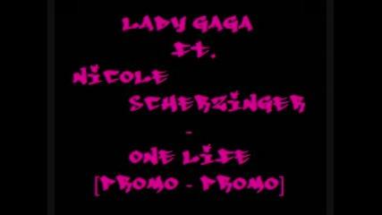 Най - на Lady gaga и Nicole Scherzinger - One Life