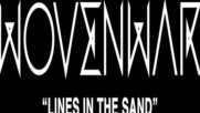 Wovenwar - Lines in the Sand ( Official Video)