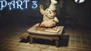 Главният готвач иска да ни сготви! - Little Nightmaers Gameplay (Част 3)