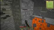 Minecraft - Снимане в нас ,много Лагг !! Копая си малко аз ;д