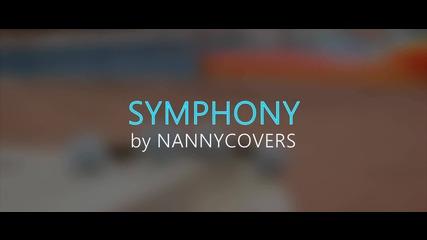"""Кавър на песента """"Symphony"""" от Clean Bandit ft Zara Larsson"""