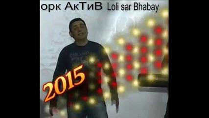 орк ork Aktiv Loli sar Bhabay 2015