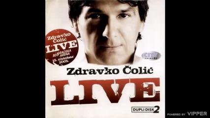 Zdravko Colic - Ajde, ajde Jasmina - (live) - (Audio 2010)