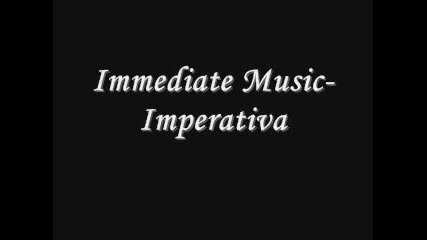 Immediate Music - Imperativa