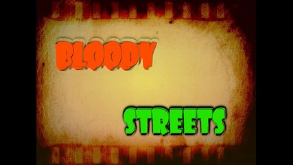 Try Out To Bloody Streets ! [acc]