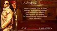 Fuego ** Daddy Yankee Ft. J Alvarez - Nos Matamos Bailando