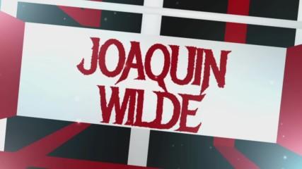 Joaquin Wilde Entrance Video