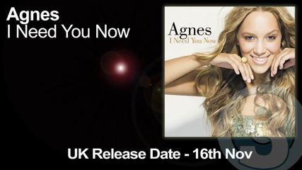 песен на Agnes - I Need You Now