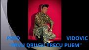 Pepo Vidovic _ Prvu Drugu Trecu Pijem _ 12.04.2015