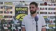 Тунчев: Мачът беше равностоен, трябва да съжаляваме, че изпуснахме победата