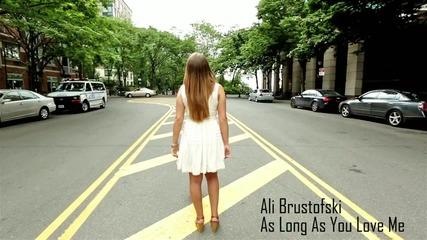 """Страхотен кавър от едно много красиво момиче на """" As Long As You Love Me """" Ali Brustofski + Превод!!"""
