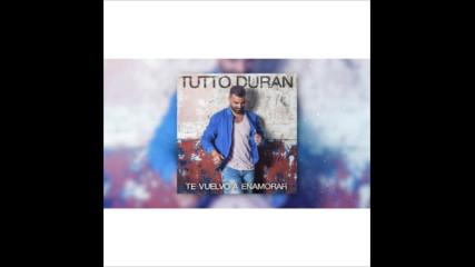 Tutto Durán - Te Vuelvo A Enamorar (Оfficial video)