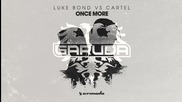 Luke Bond vs Cartel - Once More