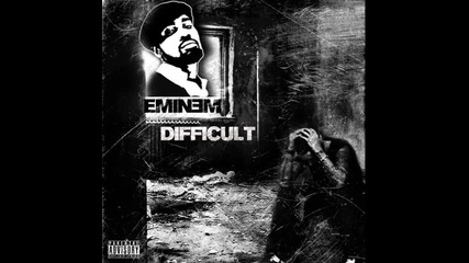 Eminem - Difficult
