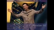 Miroslav Ilic - Zivot je moj oluja