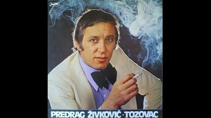 Predrag Zivkovic Tozovac - Siromah Sam Al volim Da Zivim