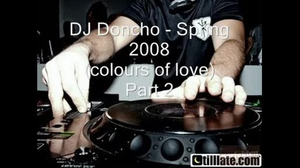 Dj Doncho - Spring 2008 (colours Of Love) Part 2