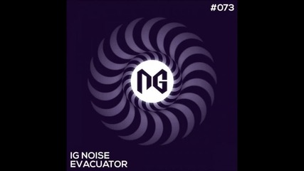 Ig Noise - Evacuator (ronny Vergara Remix)