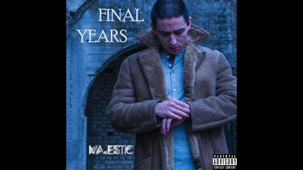 Majestic - Final Years [audio]