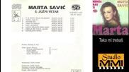 Marta Savic i Juzni Vetar - Tako mi trebas - Prevod