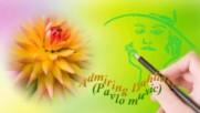Възхищение за далията! ... (music by Pavlo) ...