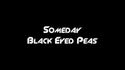 Someday - Black Eyed Peas Best Q
