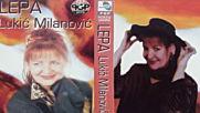 Lepa Lukic Milanovic - Ostani uz mene - Audio 2001