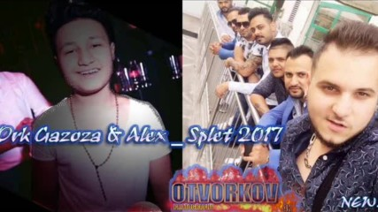 Ork Gazoza & Alex Splet 2017 New Dj Otvorko
