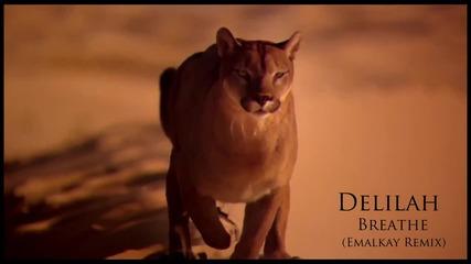Delilah - Breathe (emalkay remix) Hd 1080p