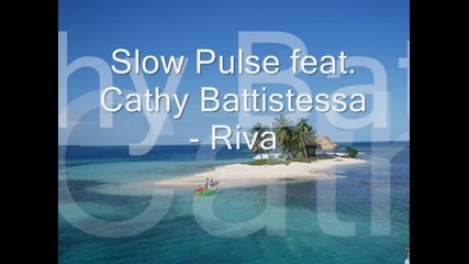 Slow Pulse feat. Cathy Battistessa - Riva