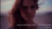 Alexunder Base Feat. Lys - Call Again + Превод! ( New Single 2011 )