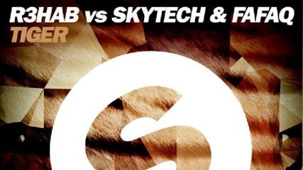 R3hab vs. Skytech & Fafaq - Tiger (original Mix)