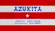 Steve Aoki Daddy Yankee Play N Skillz Elvis Crespo Azukita Summer Hit 2018 Hd