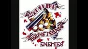 25 Ta Life - Best Of Friends/enemies