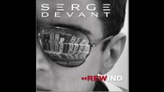 Serge Devant & Danny Inzerillo feat. Polina - When you came along ( official album version)