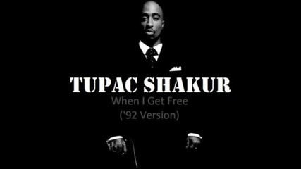 2pac - When I Get Free ['92 Version]